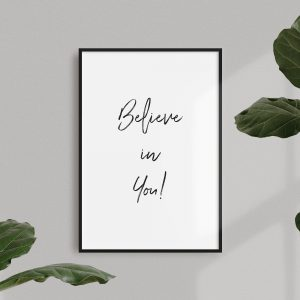 believe in you print